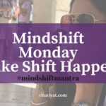 Mindshift Monday: Becoming..
